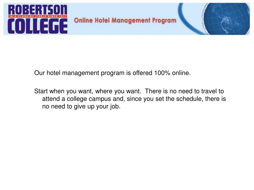 Our hotel management program is offered 100% online.