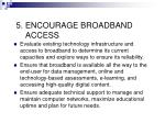 5 encourage broadband access