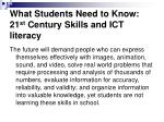 what students need to know 21 st century skills and ict literacy