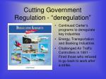 cutting government regulation deregulation