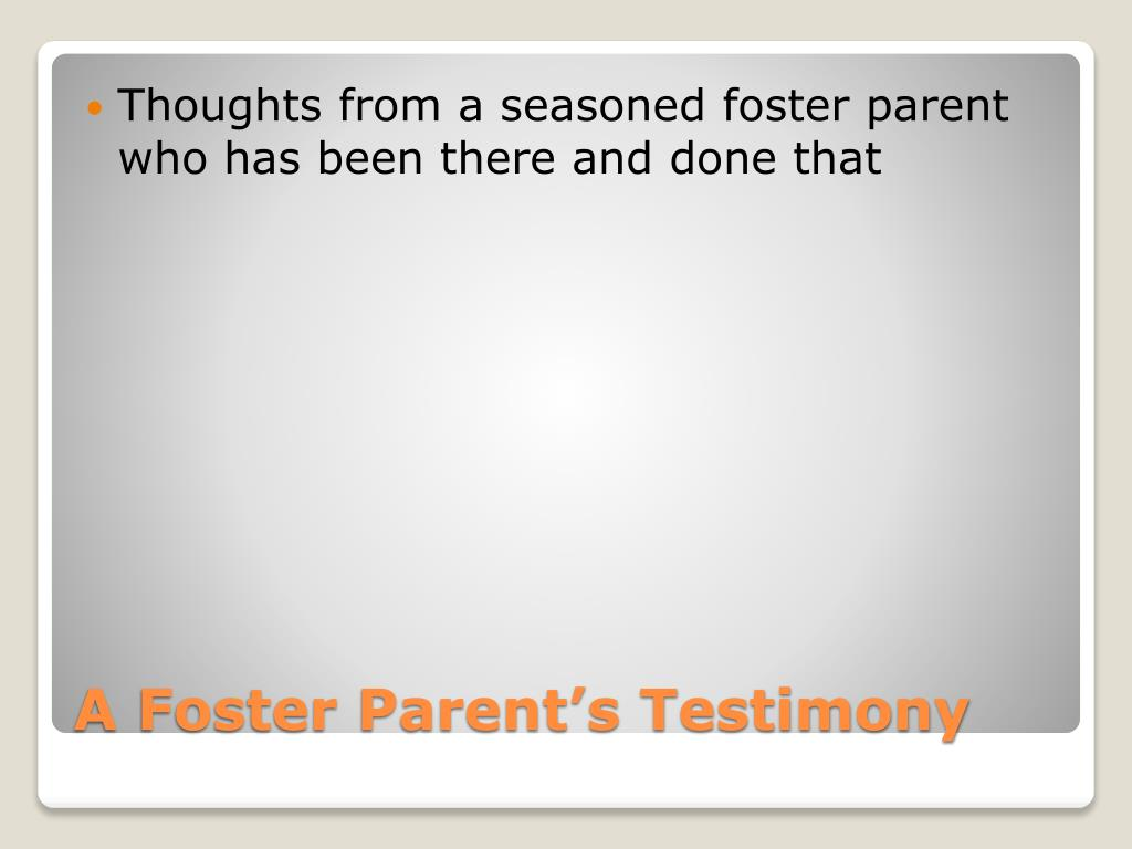 Thoughts from a seasoned foster parent who has been there and done that