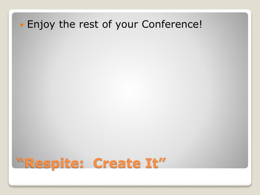 Enjoy the rest of your Conference!