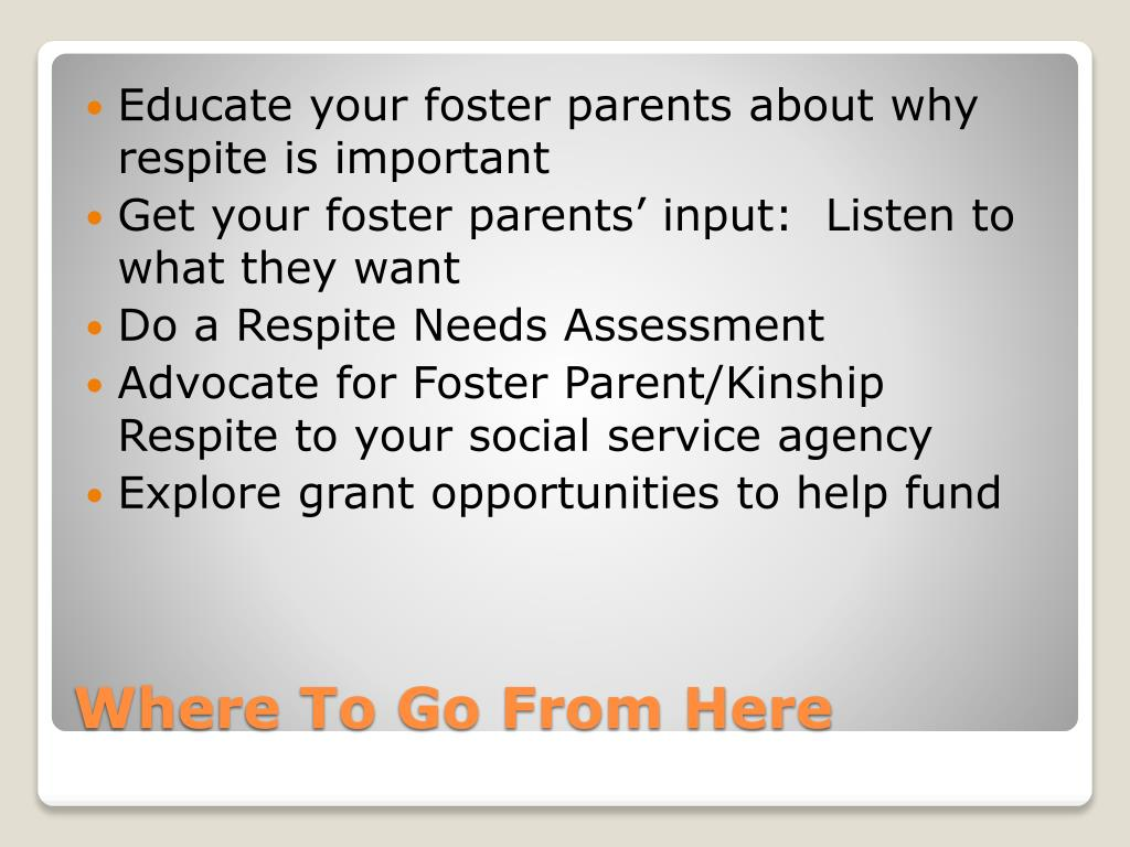 Educate your foster parents about why respite is important