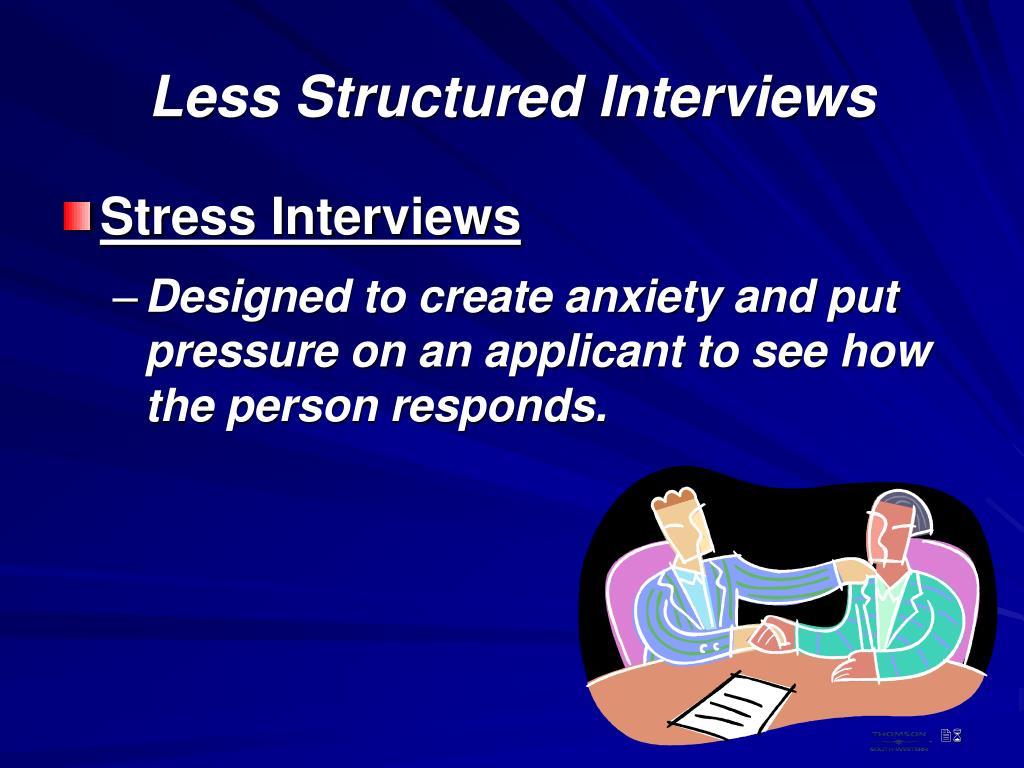 Less Structured Interviews