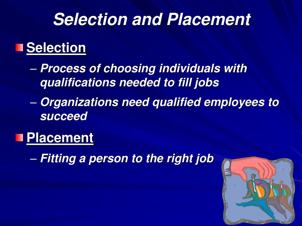 Selection and Placement