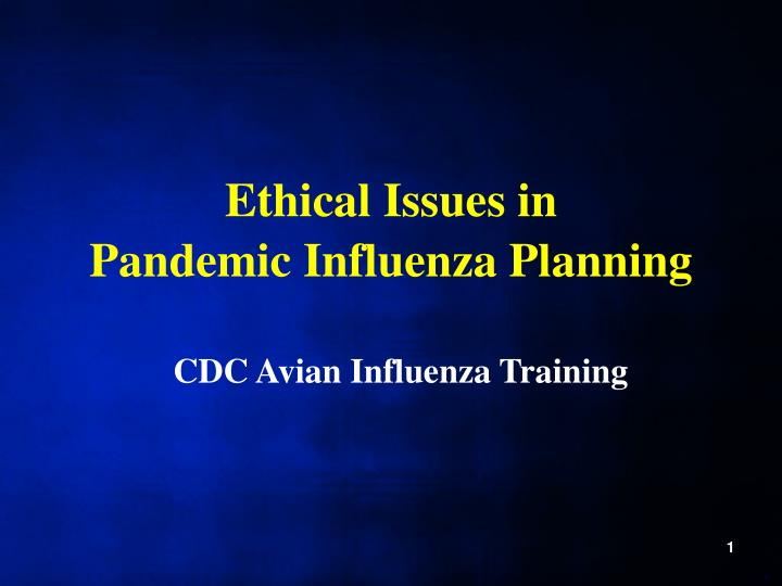 Ethical issues in pandemic influenza planning