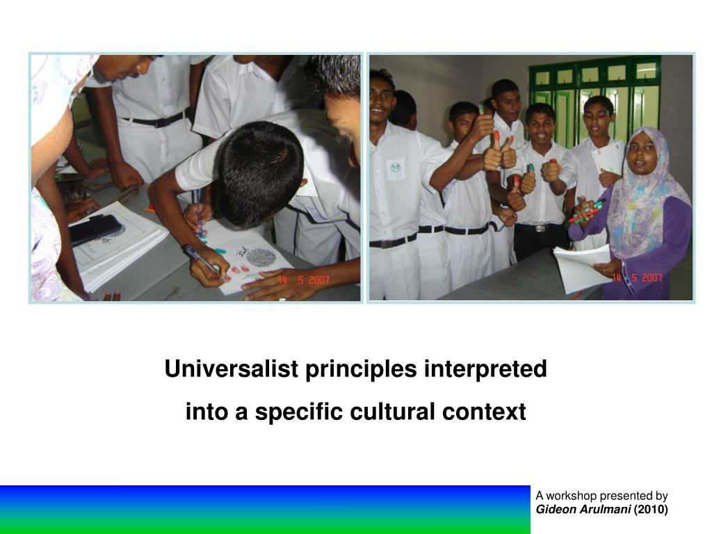 Universalist principles interpreted