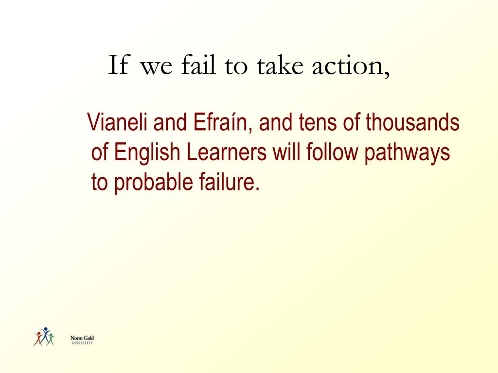 If we fail to take action,
