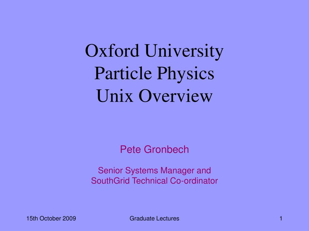 oxford university particle physics unix overview l.