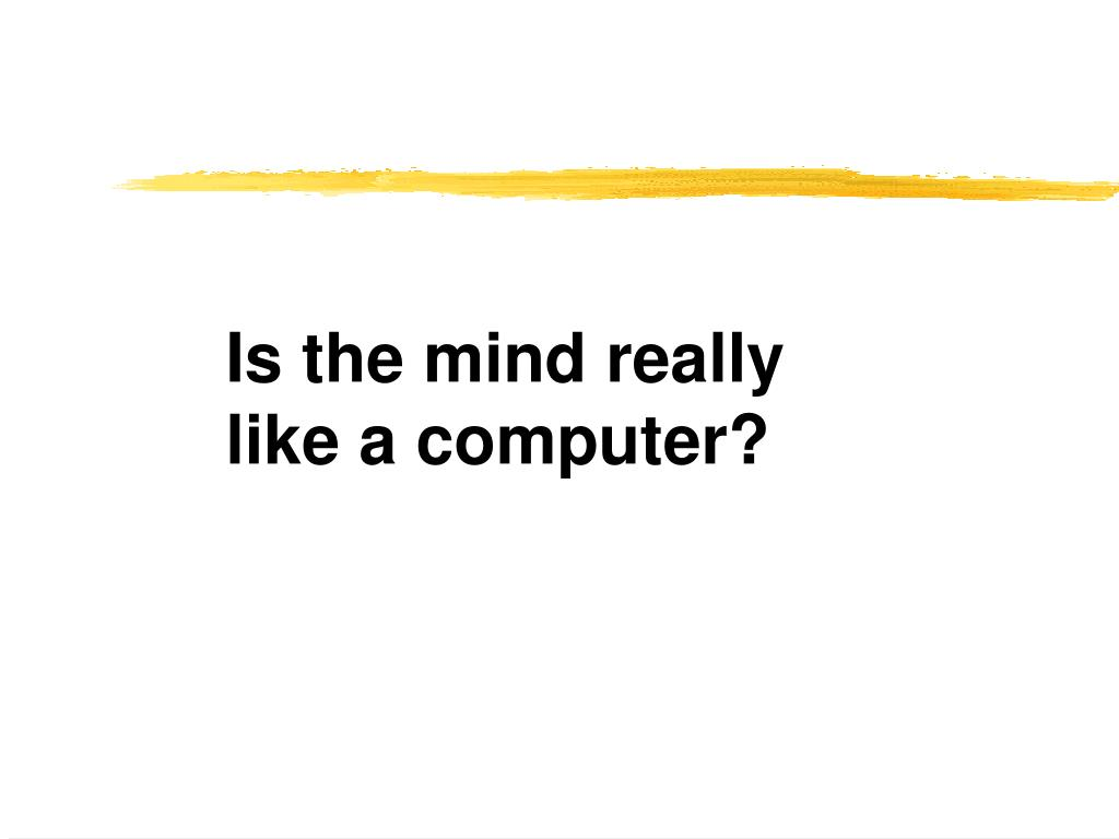 Is the mind really