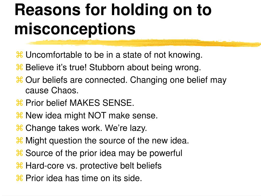 Reasons for holding on to misconceptions