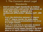 1 the concern about legal standards