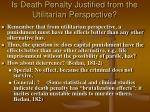 is death penalty justified from the utilitarian perspective