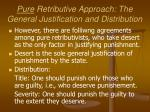 pure retributive approach the general justification and distribution