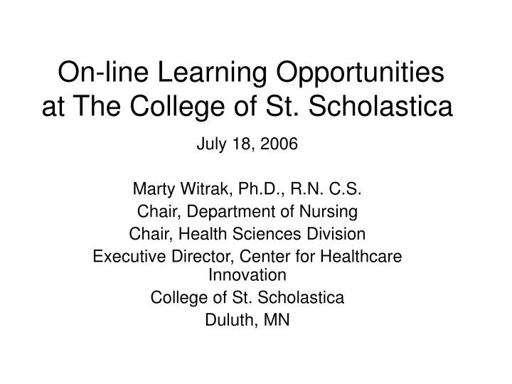 On line learning opportunities at the college of st scholastica