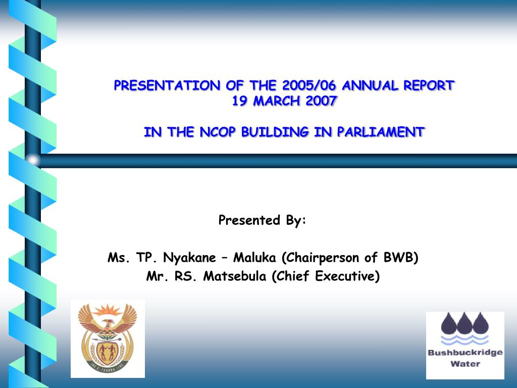 PRESENTATION OF THE 2005/06 ANNUAL REPORT