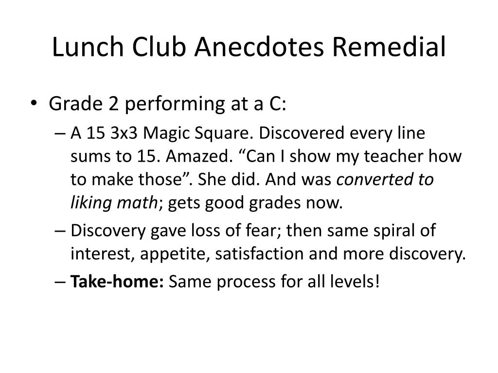 Lunch Club Anecdotes Remedial