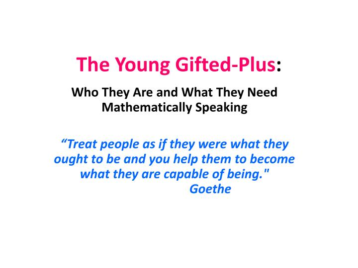 The young gifted plus