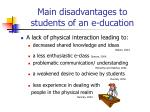 main disadvantages to students of an e ducation