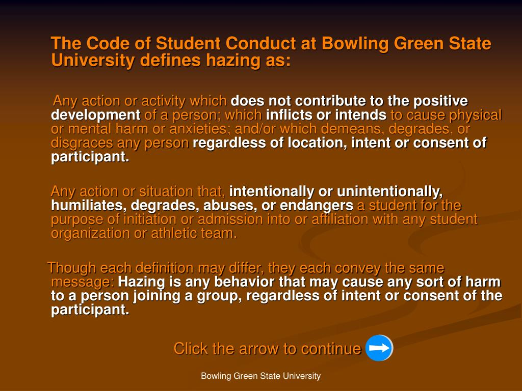 The Code of Student Conduct at Bowling Green State University defines hazing as: