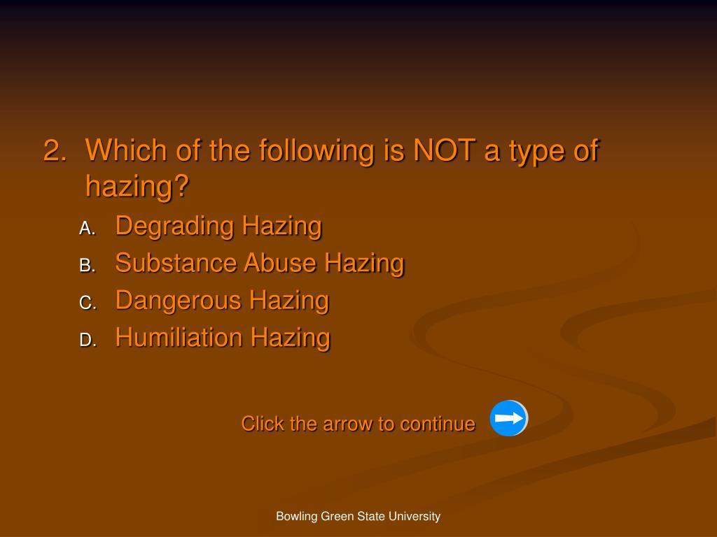 2.  Which of the following is NOT a type of hazing?
