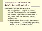 how firms can enhance job satisfaction and motivation28