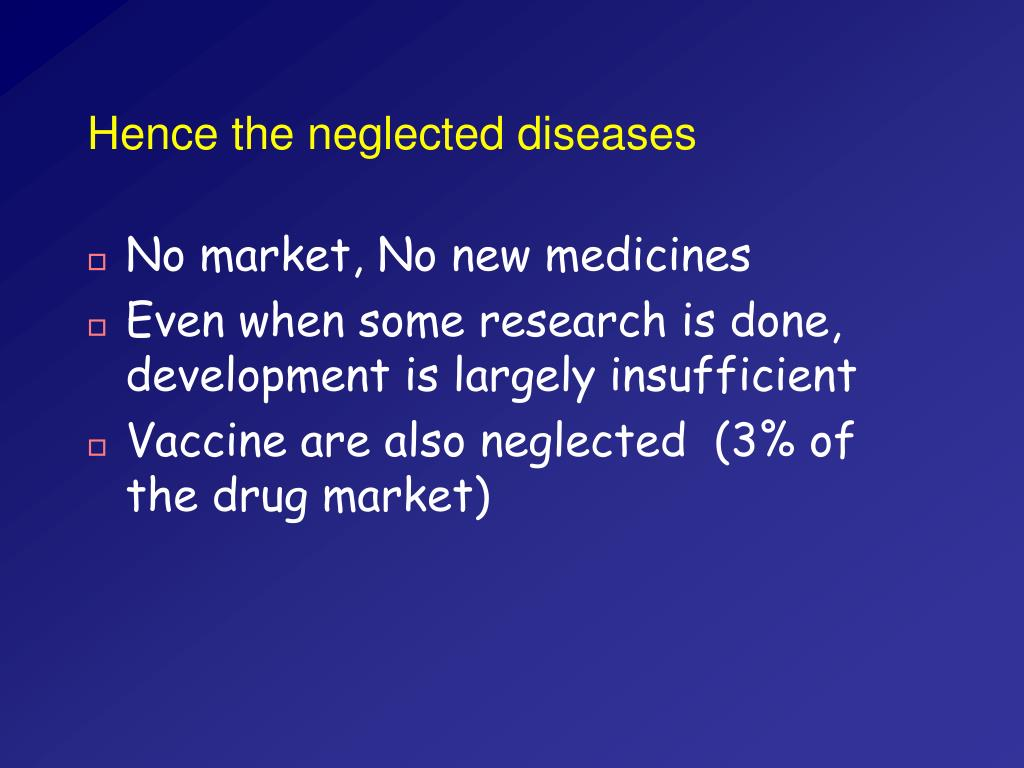 Hence the neglected diseases