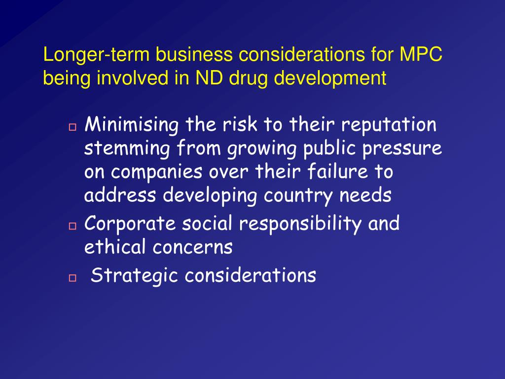 Longer-term business considerations for MPC being involved in ND drug development
