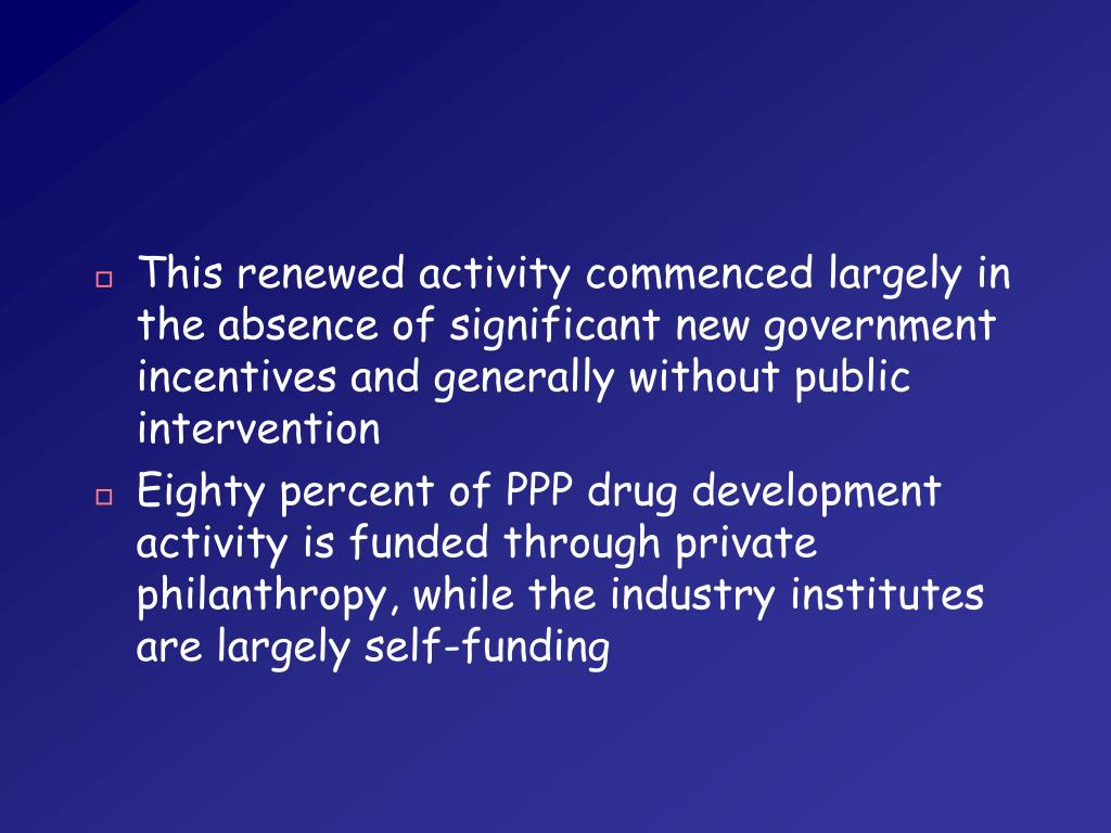 This renewed activity commenced largely in the absence of significant new government incentives and generally without public intervention