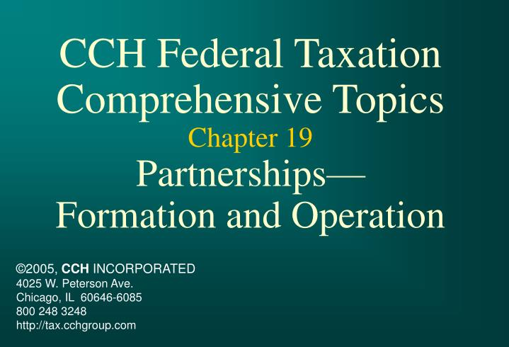 cch federal taxation comprehensive topics chapter 19 partnerships formation and operation n.