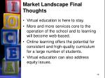 market landscape final thoughts