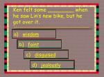 ken felt some when he saw lin s new bike but he got over it