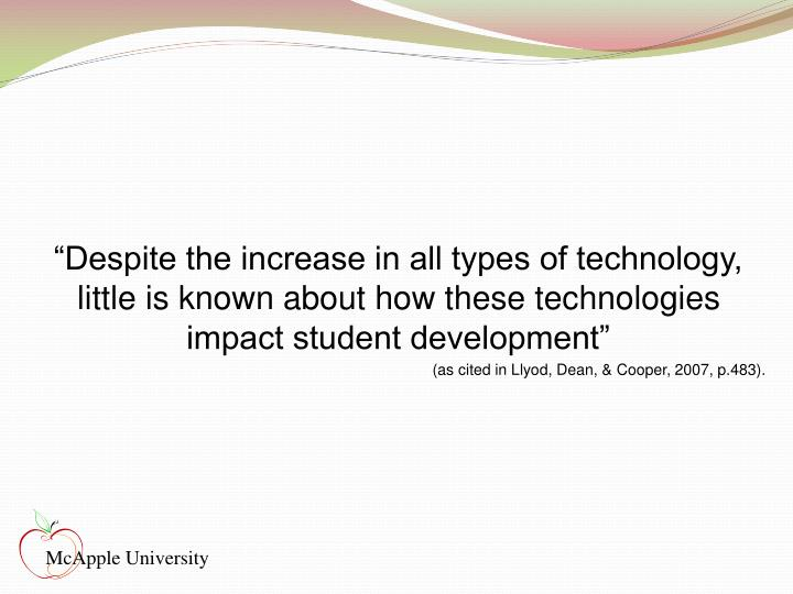 """""""Despite the increase in all types of technology, little is known about how these technologies im..."""