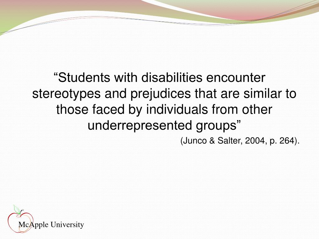 """""""Students with disabilities encounter stereotypes and prejudices that are similar to those faced by individuals from other underrepresented groups"""""""