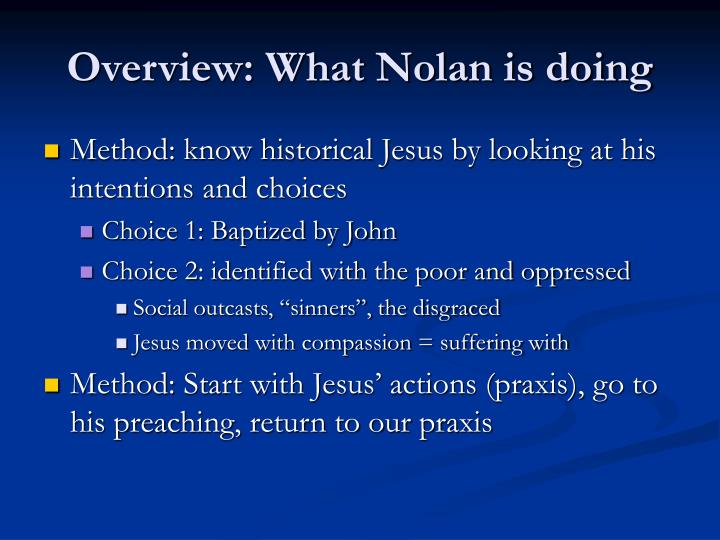 Overview what nolan is doing