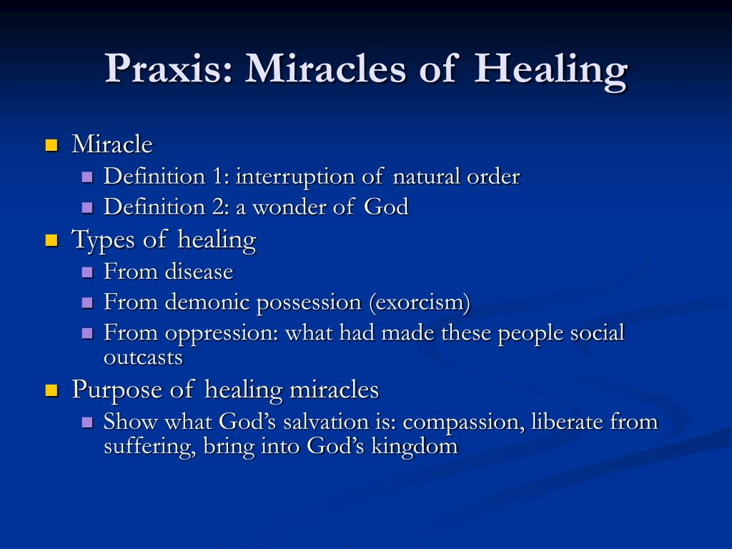 Praxis: Miracles of Healing