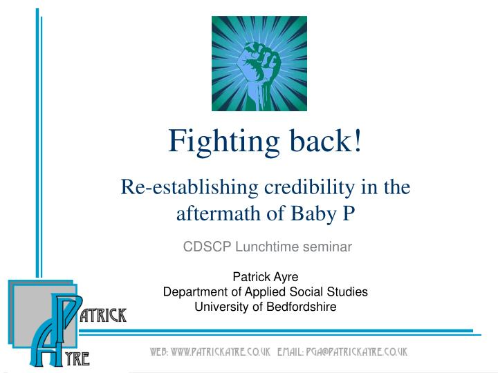 Fighting back re establishing credibility in the aftermath of baby p