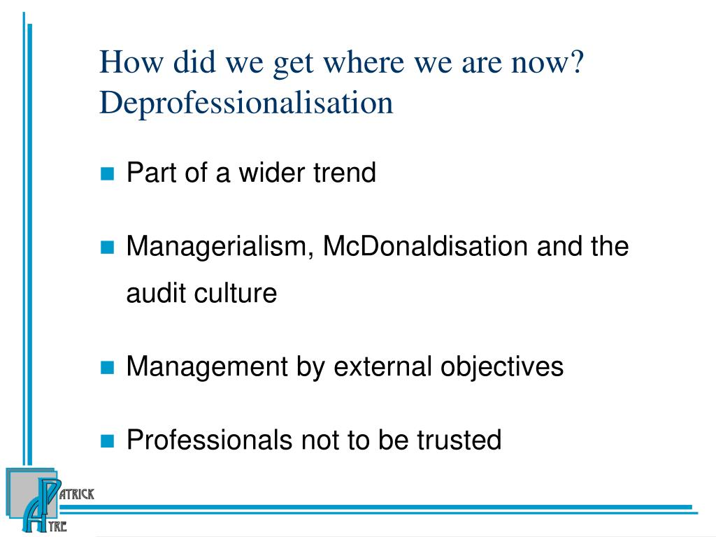 How did we get where we are now? Deprofessionalisation