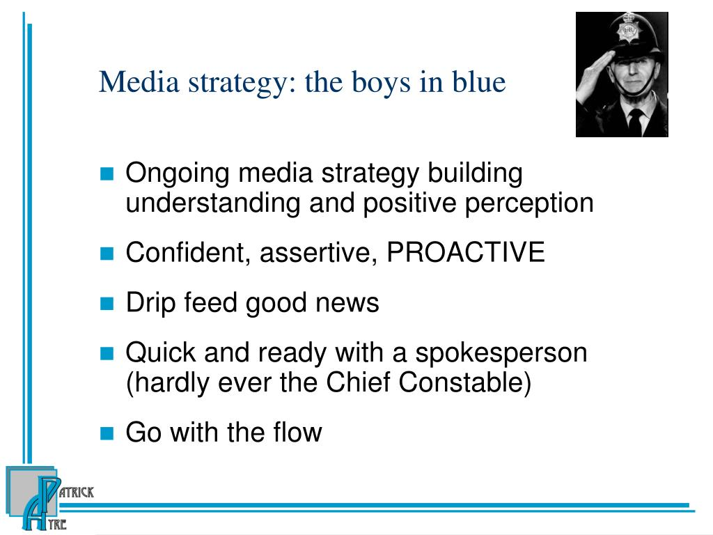 Media strategy: the boys in blue