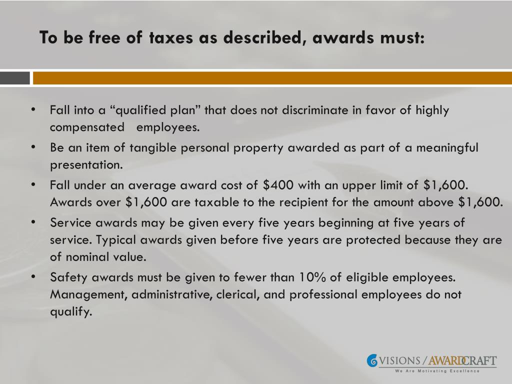 To be free of taxes as described, awards must: