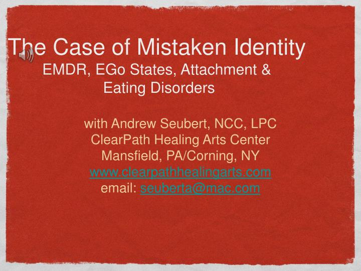 the case of mistaken identity emdr ego states attachment eating disorders n.