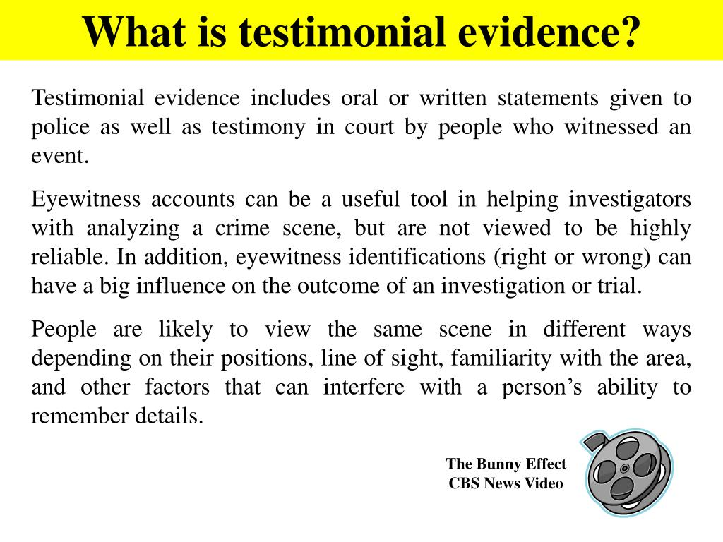 What is testimonial evidence?