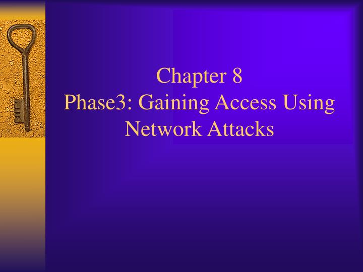 Chapter 8 phase3 gaining access using network attacks