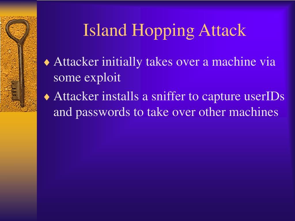Island Hopping Attack