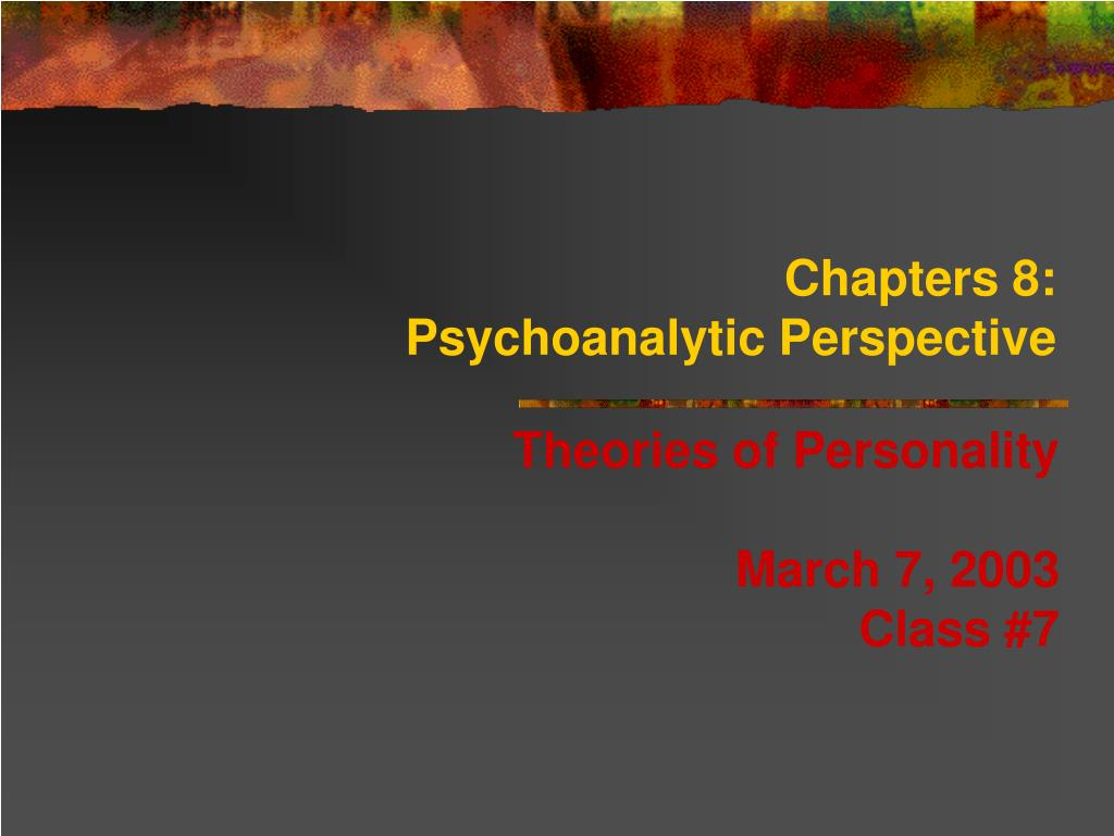 chapters 8 psychoanalytic perspective l.