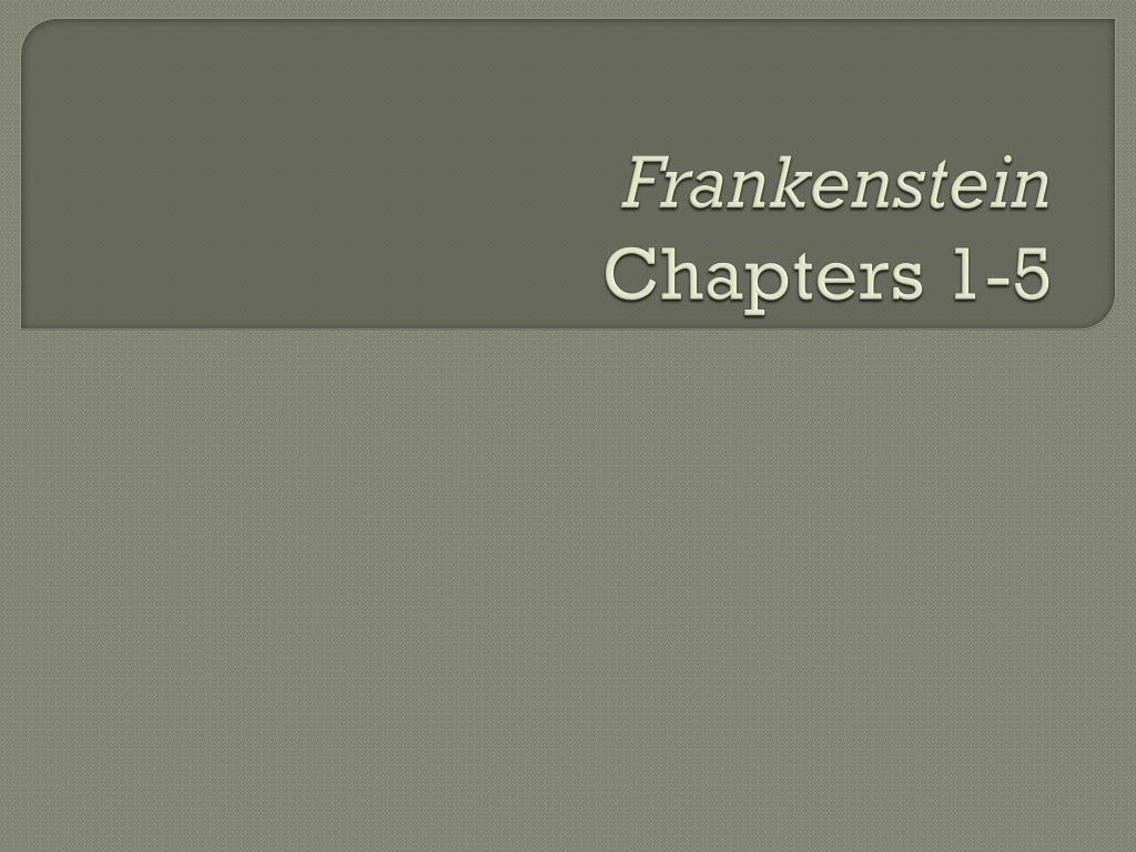 frankenstein chapters 1 5