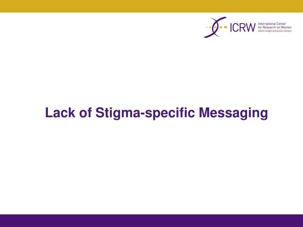 Lack of Stigma-specific Messaging