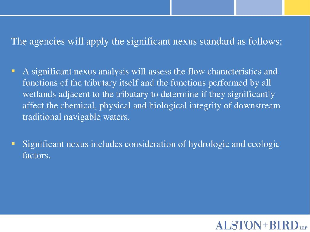 The agencies will apply the significant nexus standard as follows: