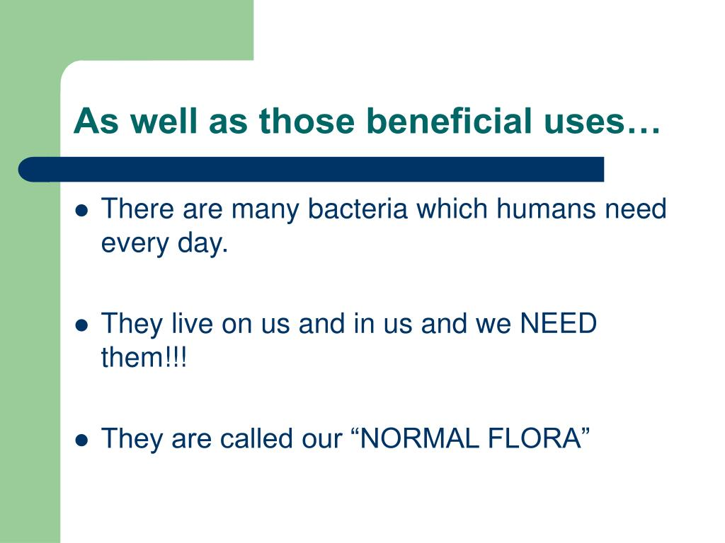As well as those beneficial uses…