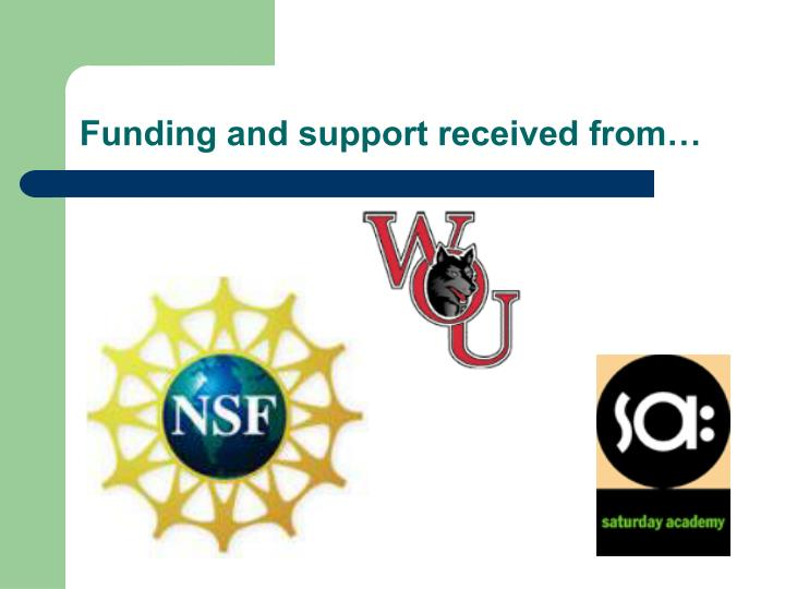 Funding and support received from